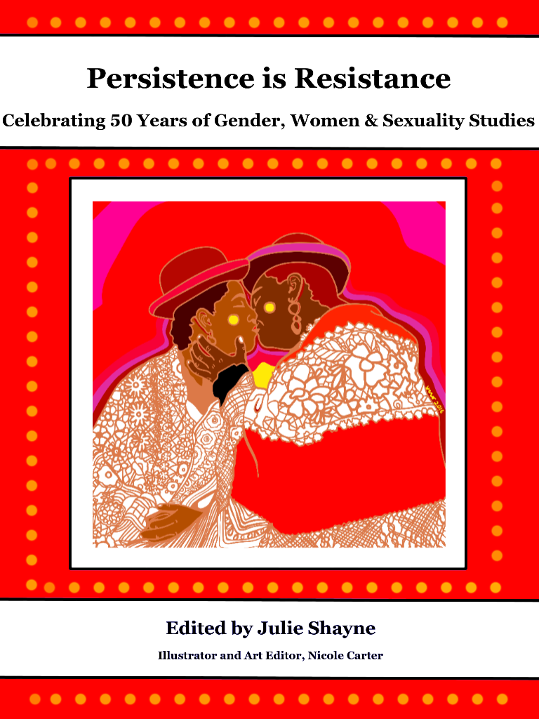Cover image for Persistence is Resistance: Celebrating 50 Years of Gender, Women & Sexuality Studies