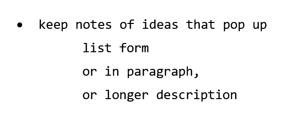keep notes of ideas that pop up