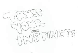 """""""Trust Your Very Instincts"""", Hand-Lettering"""