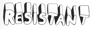 """""""Resistant"""", hand-lettering"""