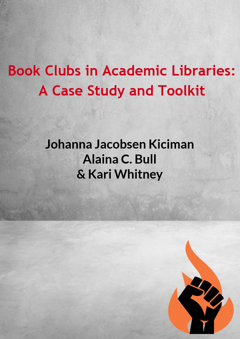 Cover image for Book Clubs in Academic Libraries: A Case Study and Toolkit
